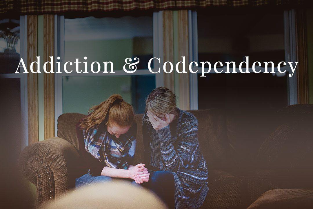Addiction & Codependency