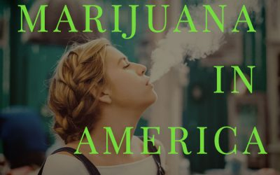Reefer Madness or a Sign of the Times? How Marijuana is Changing America