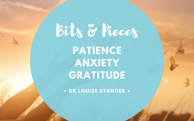 Bits and Pieces – Patience, Anxiety, and Gratitude