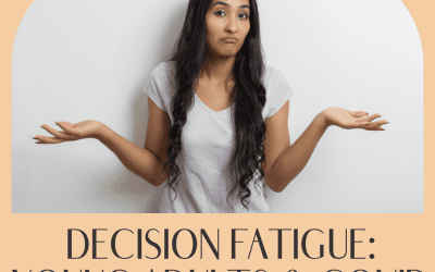 Decision Fatigue: Young Adults And Covid 19