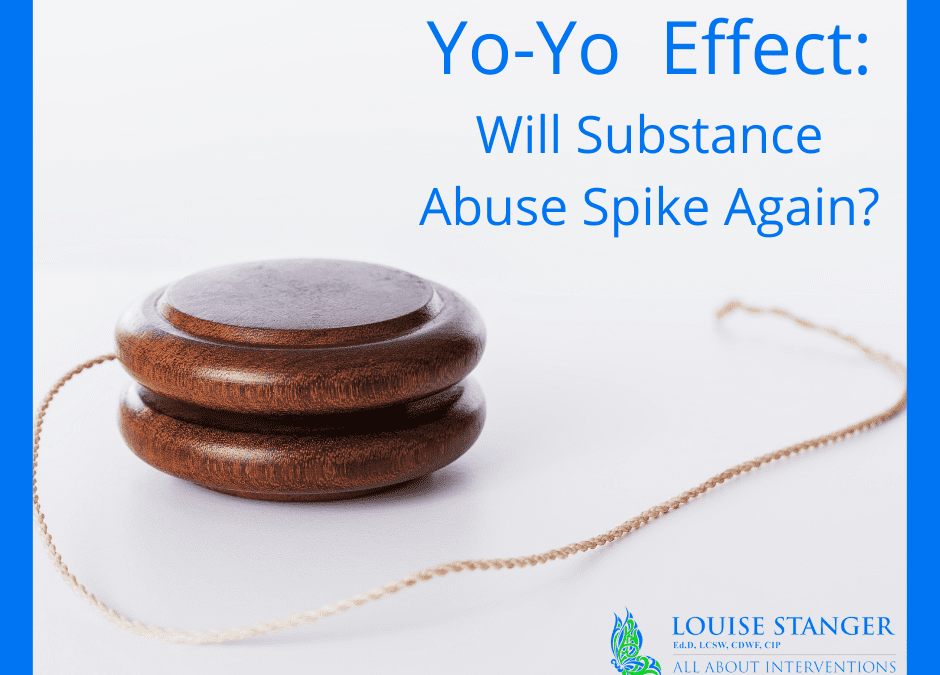 Yo-Yo Effect: Will Substance Abuse Spike Again?
